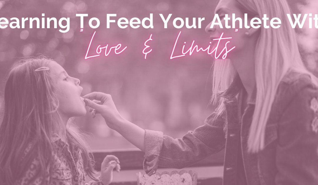 """Learn to feed your athlete with """"Love & Limits"""""""