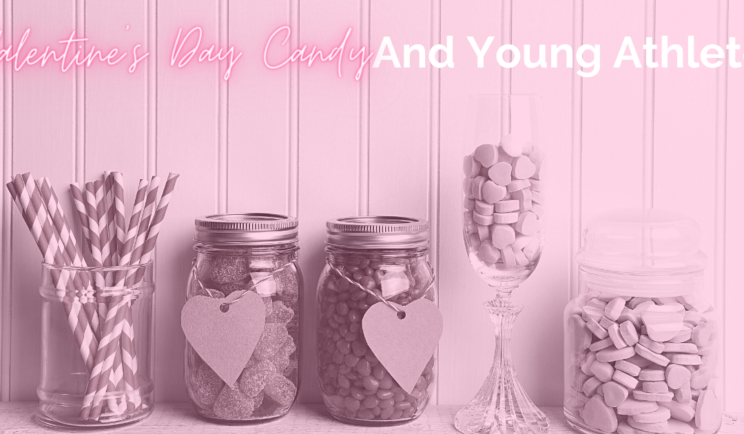 Valentine's Day Candy and Young Athletes