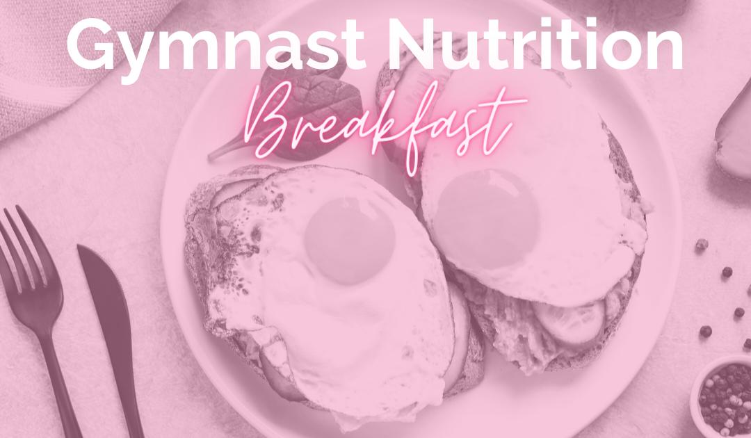 Gymnast Nutrition and Breakfast