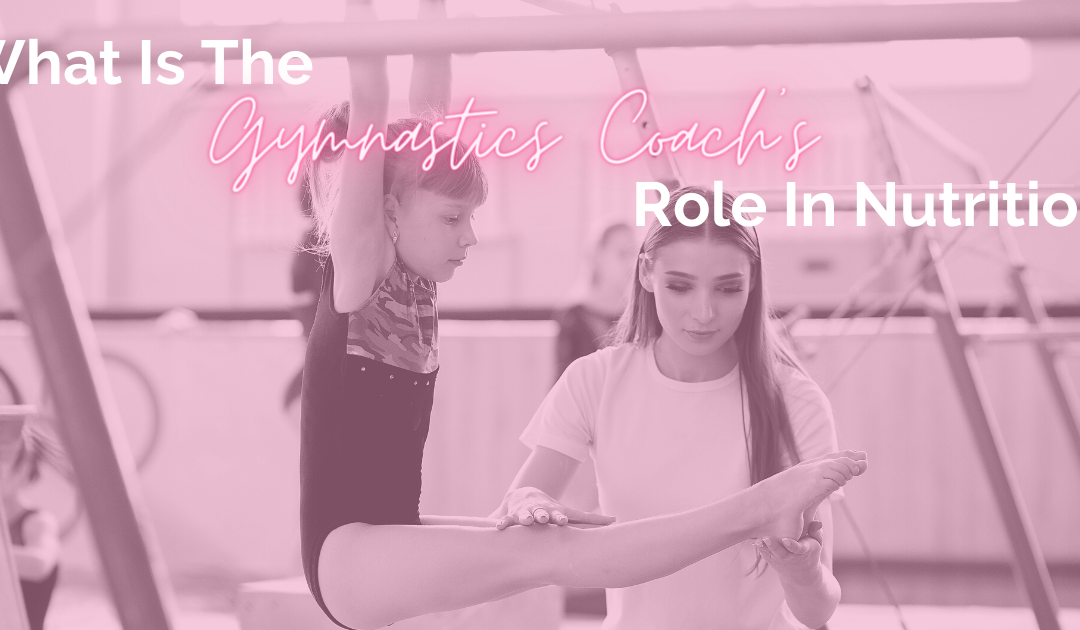 What is the gymnastics coach's role in nutrition?