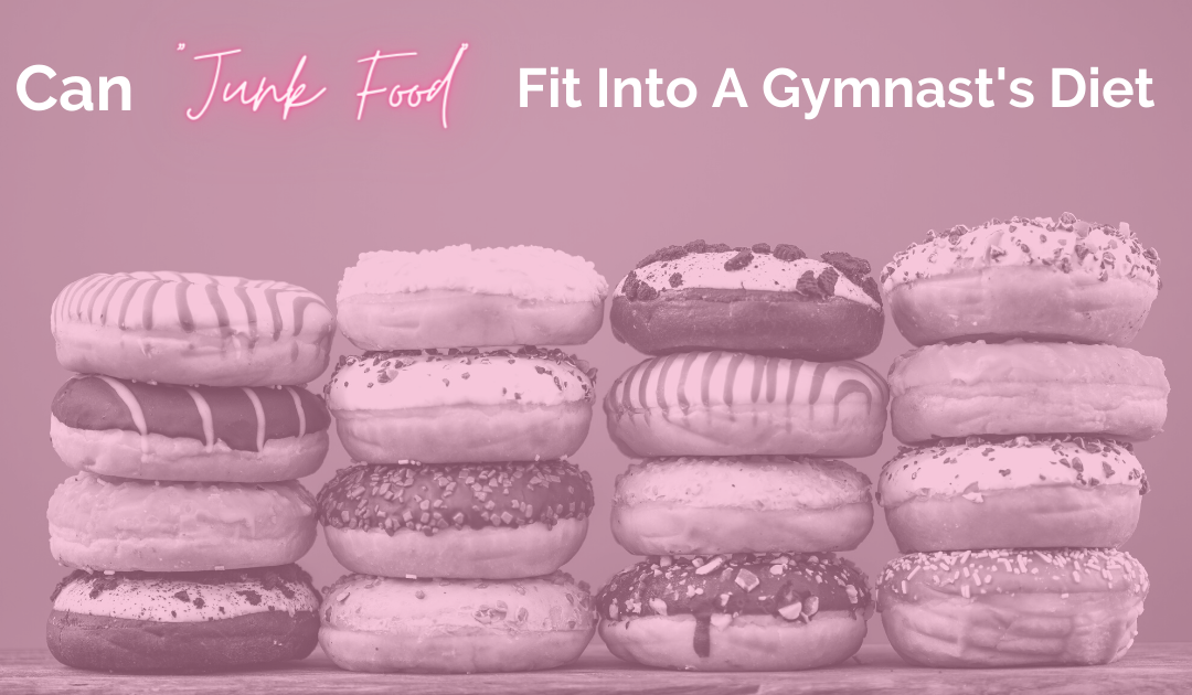 """Can """"Junk food"""" fit into a Gymnast's Diet?"""