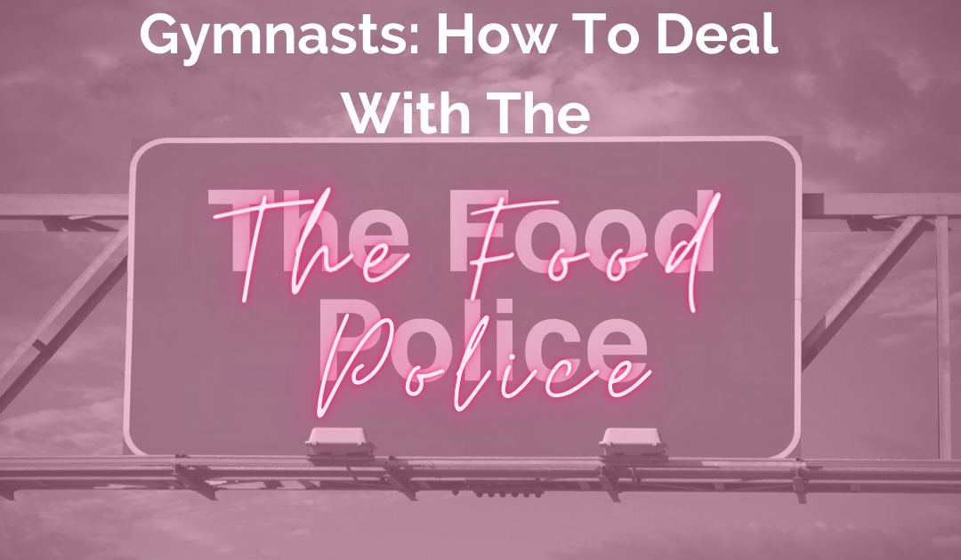 Gymnasts: How to Deal with the Food Police