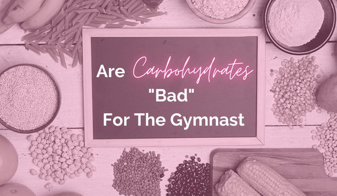 """Are carbohydrates """"bad"""" for the gymnast?"""