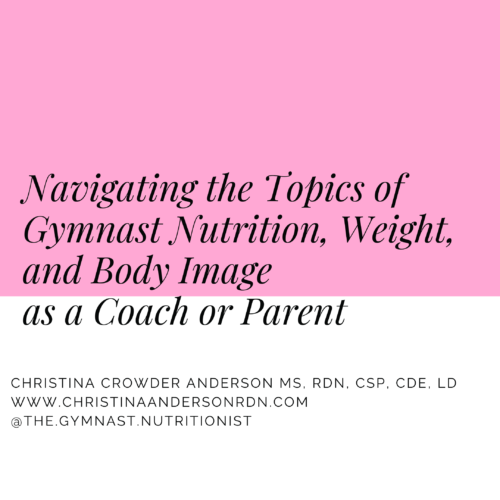 Navigating the Topics of Gymnast Nutrition, Weight, and Body Image as a Coach or Parent