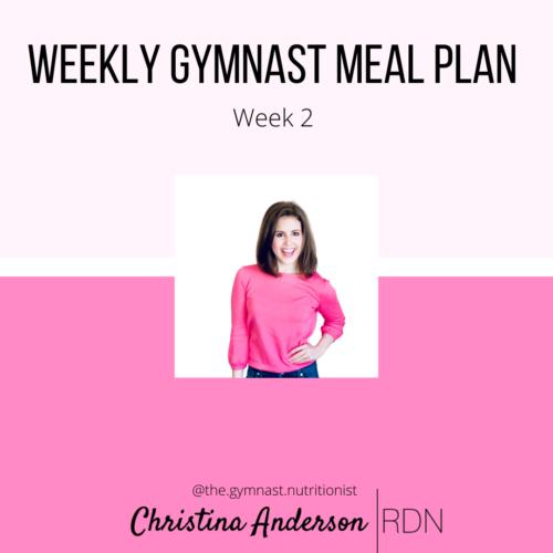 Weekly Gymnast Meal Plan- Week 2