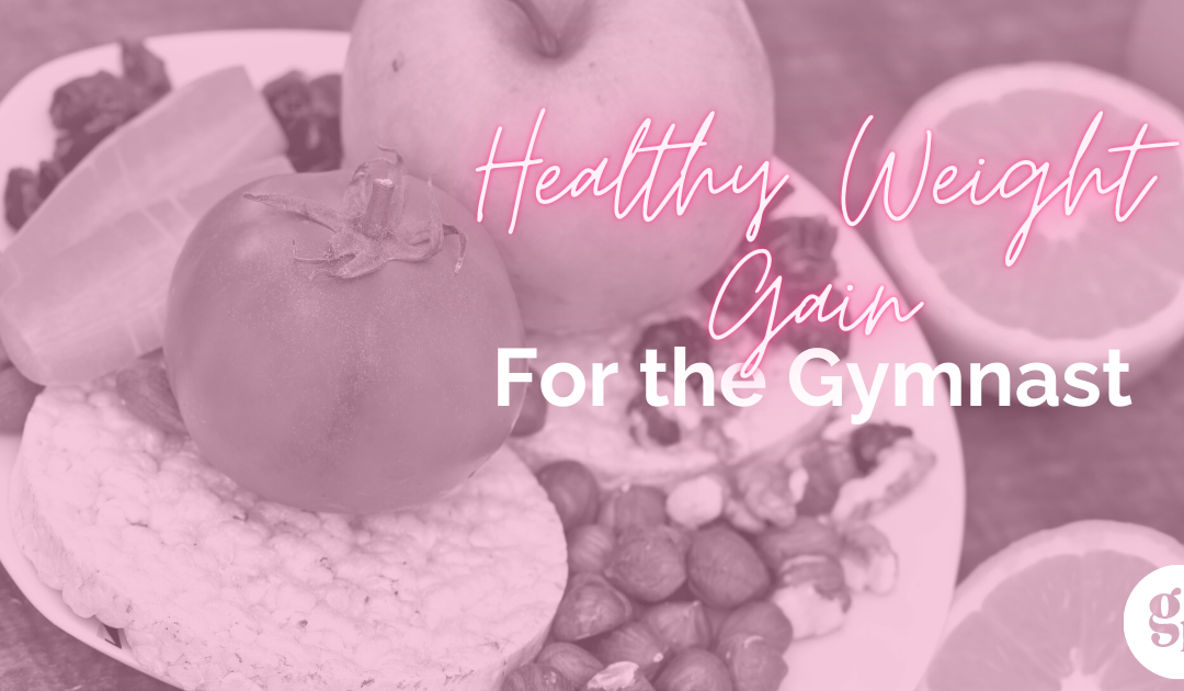 Healthy Weight Gain for the Gymnast