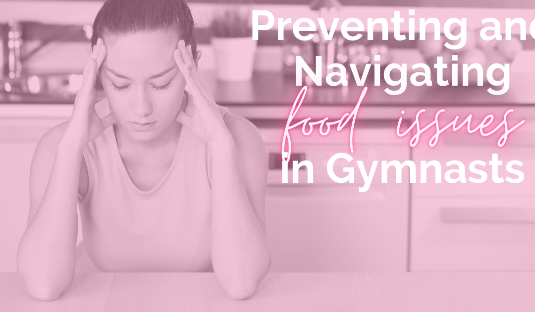 Preventing and Navigating Food Issues in Gymnasts