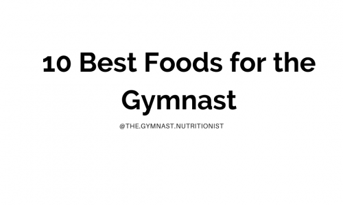 10 Best Foods for the Gymnast