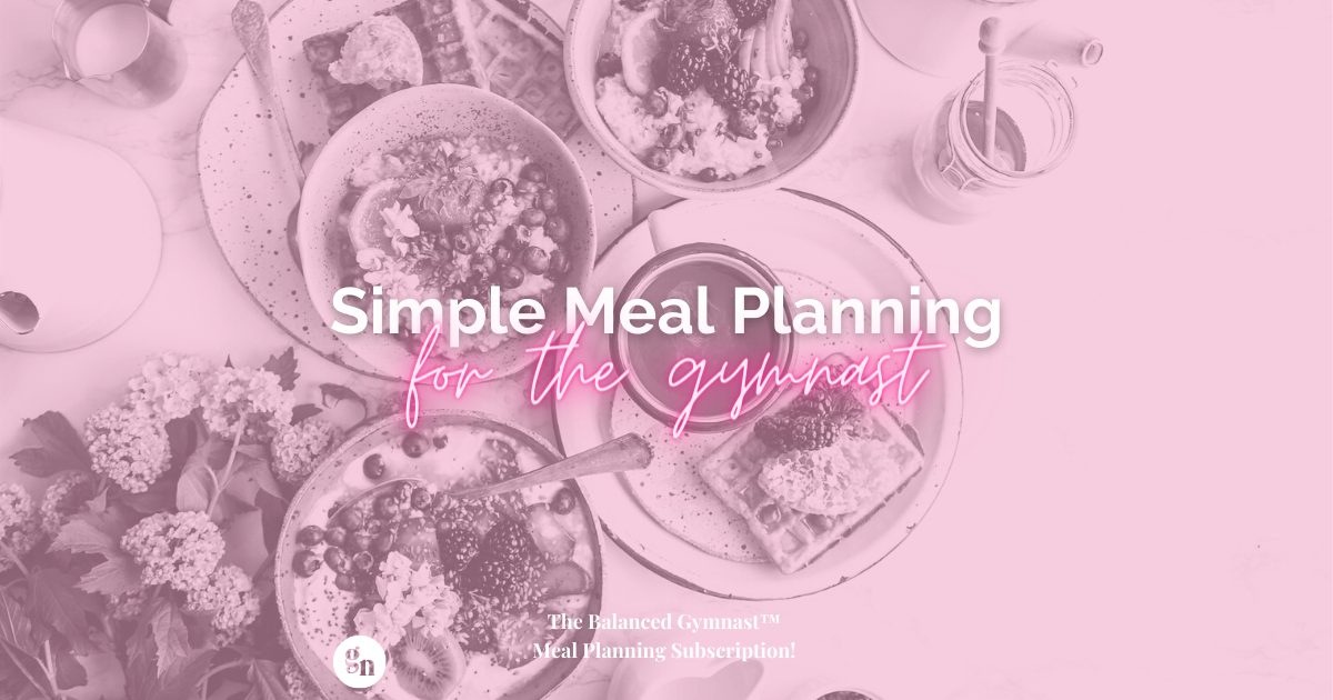 Simple Meal Planning for the Gymnast