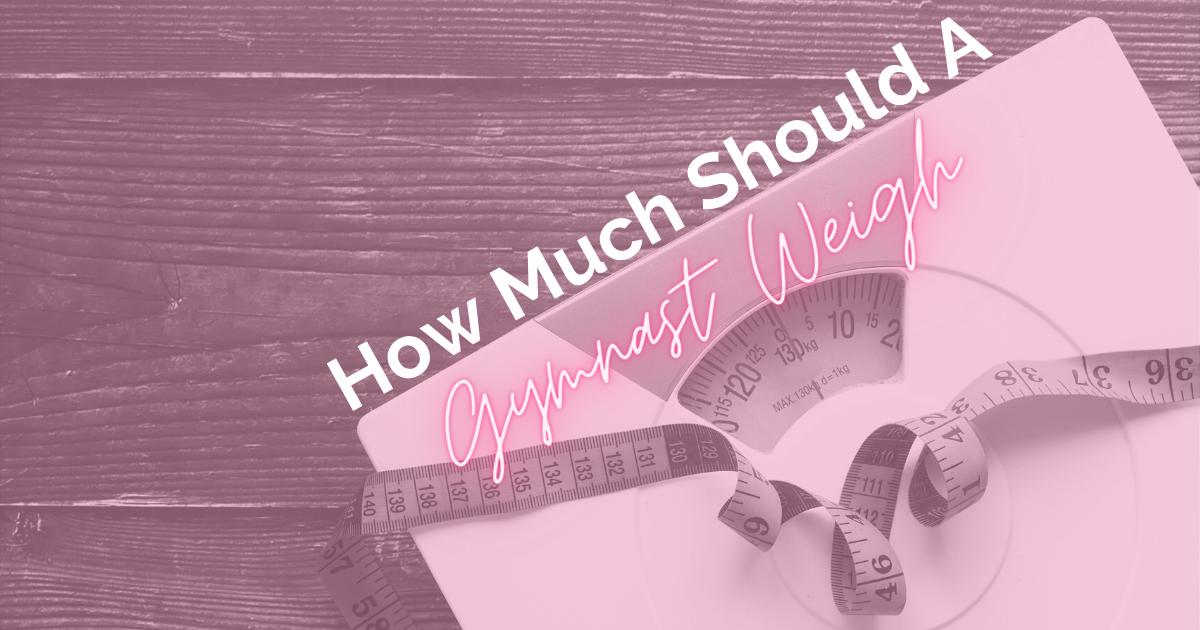How much should a gymnast weigh?