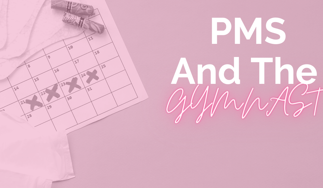 PMS and the Gymnast