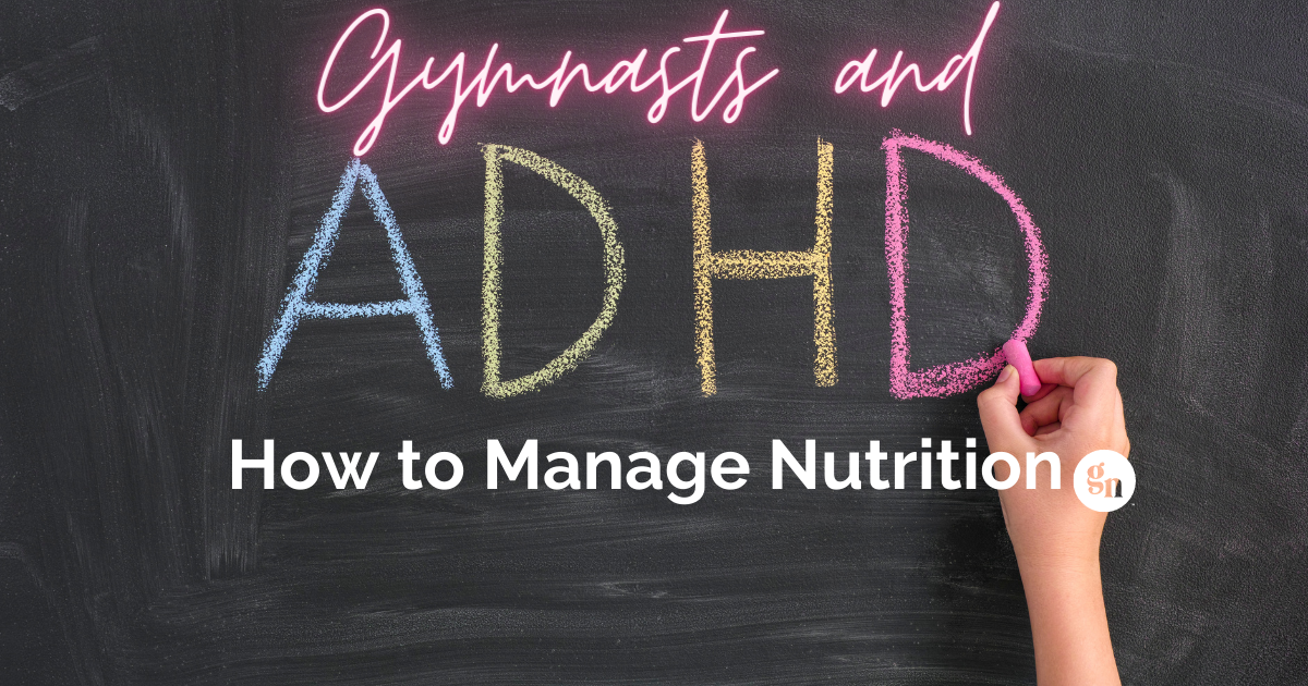 Gymnasts and ADHD: What you Must Know about Nutrition
